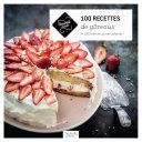 100 Recettes de gâteaux