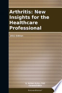 Arthritis: New Insights for the Healthcare Professional: 2011 Edition