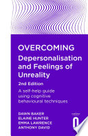Overcoming Depersonalisation and Feelings of Unreality  2nd Edition