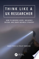 Think Like a UX Researcher Book