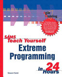 Sams Teach Yourself Extreme Programming in 24 Hours