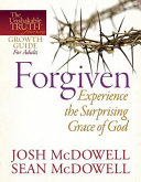 Forgiven  Experience the Surprising Grace of God Book
