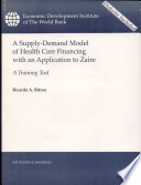 A Supply Demand Model Of Health Care Financing With An Application To Zaire