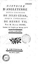Histoire d'Angleterre depuis l'invasion de Jules César jusqu'à l'avénement de Henri VII