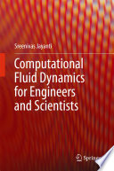 Computational Fluid Dynamics for Engineers and Scientists Book