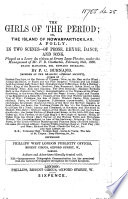 The Girls of the Period  Or  the Island of Nowarpartickilar  A Folly     Played as a Lever Du Rideau at Drury Lane Theatre     February 25th  1869  Etc Book