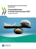 Competitiveness and Private Sector Development Competitiveness in South East Europe 2021 A Policy Outlook [Pdf/ePub] eBook