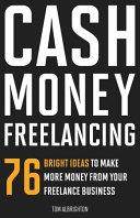 Cash Money Freelancing