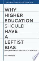 Why Higher Education Should Have a Leftist Bias