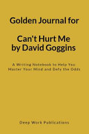 Golden Journal for Can't Hurt Me by David Goggins Pdf/ePub eBook