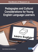 Handbook of Research on Pedagogies and Cultural Considerations for Young English Language Learners Book