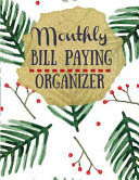 Monthly Bill Paying Organizer  A Guide to Monthly Bill Paying Organizer at Any Age