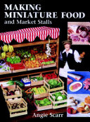 Making Miniature Food and Market Stalls