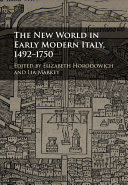 The New World in Early Modern Italy  1492 1750