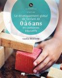Le développement global de l'enfant de 0 à 6 ans en contextes éducatifs, 2e édition ebook