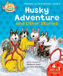 Oxford Reading Tree Read With Biff, Chip, and Kipper: Husky Adventure & Other Stories