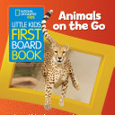 Animals On the Go  Little Kids First Board Book  Book PDF