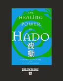 The Healing Power of Hado
