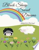 Black Sheep Sweet Dreams  Adoption Journal