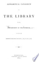 Alphabetical Catalogue Of The Library Of The Department Of The Interior