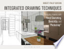 Integrated Drawing Techniques  : Designing Interiors With Hand Sketching, SketchUp, and Photoshop