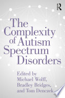The Complexity of Autism Spectrum Disorders Book