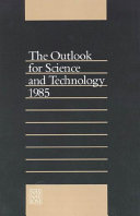 The Outlook for Science and Technology 1985