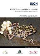 Amphibian conservation action plan : proceedings IUCN/SSC Amphibian Conservation Summit 2005