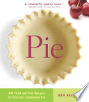 """Pie: 300 Tried-and-True Recipes for Delicious Homemade Pie"" by Ken Haedrich"