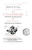 COMPENDIO DELLA VITA, VIRTU', E MIRACOLI di S. Stanislao vescovo di Cracovia e protomartire del regno di Polonia