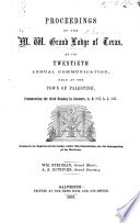 Proceedings of the M.W. Grand Lodge of Texas at its twentieth Annual Communication, held at the town of Palestine ... January ... 1857, etc