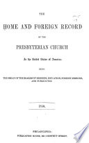 The Home and Foreign Record of the Presbyterian Church in the United States of America