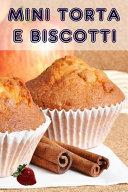 Mini Torta e Biscotti
