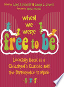 When We Were Free To Be