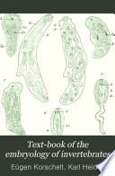 Text-book of the Embryology of Invertebrates: Porifera, Cnidaria, Ctenophora, Vermes, Enteropneusta, Echinodermata