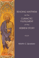 Reading Matthew as the Climactic Fulfillment of the Hebrew Story [Pdf/ePub] eBook