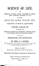 Science of life  Its principles  faculties  organs  temperaments  combinations  conditions  teachings     as taught by phrenology and physiology     Embellished with numerous appropriate illustrations