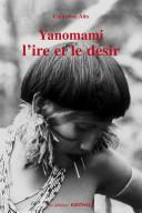 Pdf Yanomami, l'ire et le désir Telecharger