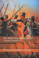 The British Expedition to the Crimea Volume 1