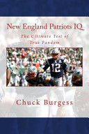 New England Patriots IQ: The Ultimate Test of True Fandom (History & Trivia)