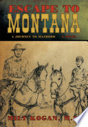 Escape to Montana   a Journey to Manhood