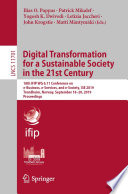 """Digital Transformation for a Sustainable Society in the 21st Century: 18th IFIP WG 6.11 Conference on e-Business, e-Services, and e-Society, I3E 2019, Trondheim, Norway, September 18–20, 2019, Proceedings"" by Ilias O. Pappas, Patrick Mikalef, Yogesh K. Dwivedi, Letizia Jaccheri, John Krogstie, Matti Mäntymäki"