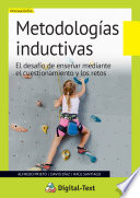 Metodologías Inductivas  : El desafío de enseñar mediante el cuestionamiento y los retos