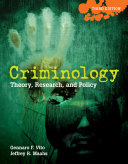 Criminology: Theory, Research, and Policy