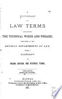 A Dictionary Of Law Terms Explainging The Technical Words And Phrases Employed In The Several Departments Of Law