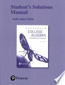 Student's Solutions Manual for College Algebra with Modeling and Visualization