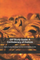DIY Study Guide  A Confederacy of Dunces  Study Guide  Reading Journal    Annotation Guide Book