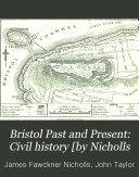 Bristol Past and Present  Civil history  by Nicholls