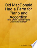 Old MacDonald Had a Farm for Piano and Accordion   Pure Sheet Music By Lars Christian Lundholm