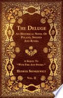 The Deluge   Vol  II    An Historical Novel Of Poland  Sweden And Russia